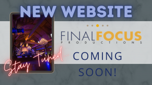 Final Focus Productions Coming Soon Page